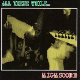 All these while... / Highscore, split CD