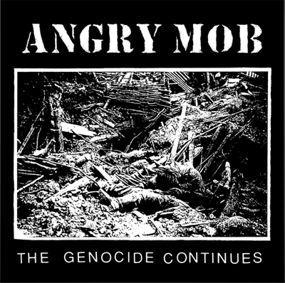 Angry Mob, the genocide continues LP