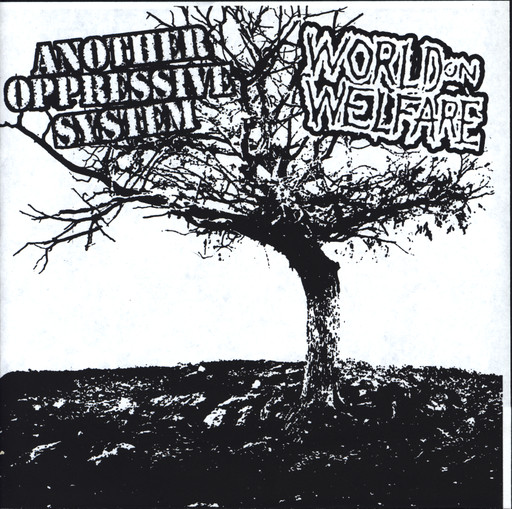 Another oppressive system / World on welfare, split 7""