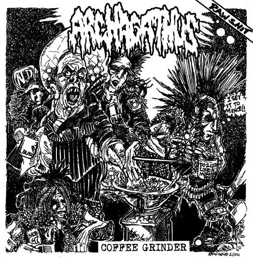 Archagathus, coffee grinder - Tape