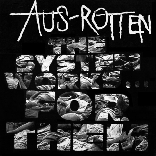 Aus Rotten, The System Works For Them - LP