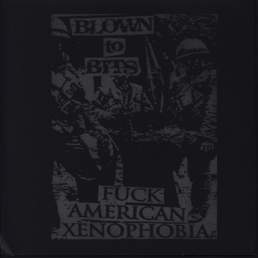 Blown to bits, fuck american xenophobia -7""