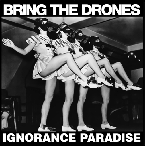 Bring The Drones, Ignorance Paradise - LP