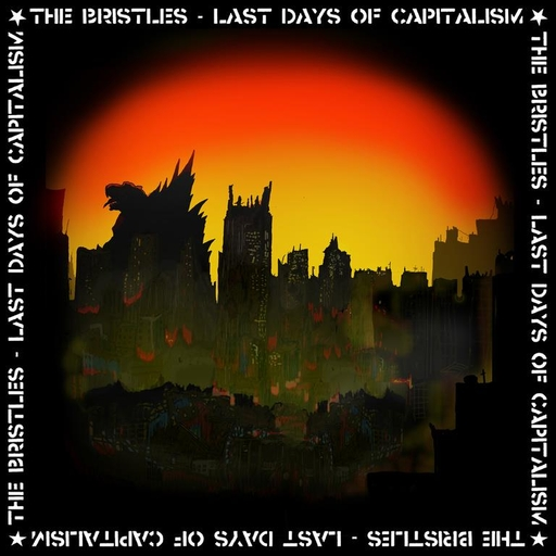 Bristles, Last days of capitalism LP