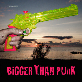 Bristles, bigger than punk -LP