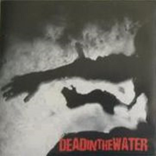 Dead in the water, s/t -7""
