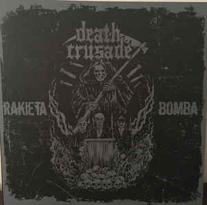 Death Crusade, Rakieta///Bomba - LP
