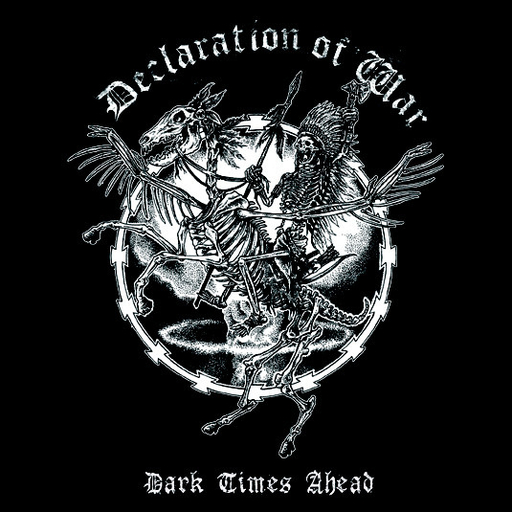 Declaration Of War, Dark times ahead - 7""