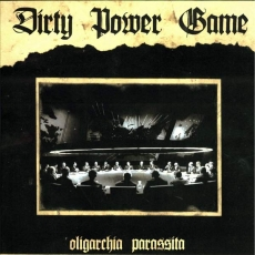 Dirty Power Game, Oligarchia Parassita -LP
