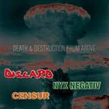 Discard / Censur / Nyx Negativ, Death and destruction - CD