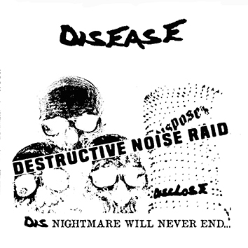 Disease, Destructive noise raid - 7""