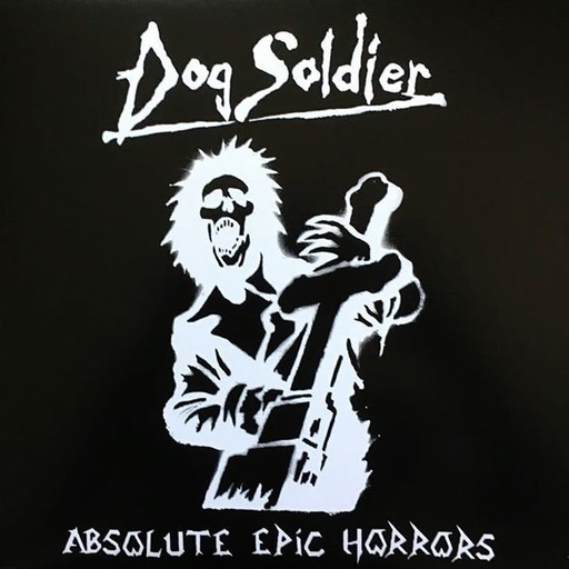 Dog Soldier, Absolute Epic Horrors -12""