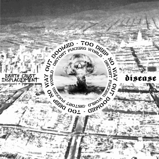 Earth crust displacement / Disease, split 12""