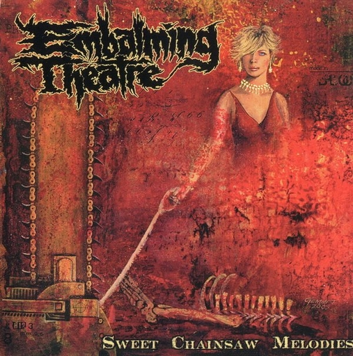 Embalming Theatre, sweet chainsaw melodies - LP