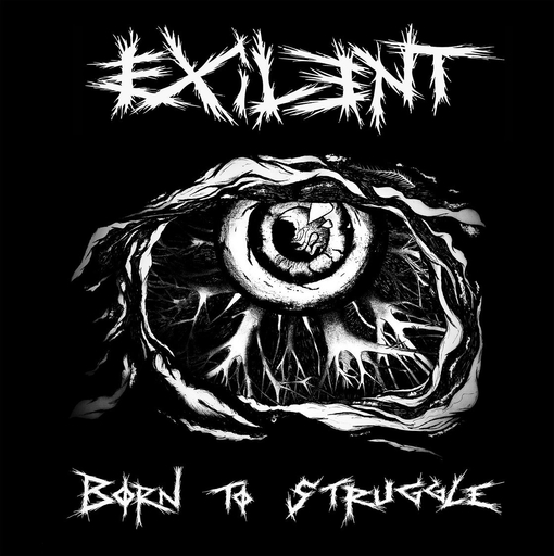 Exilent, born to struggle - LP