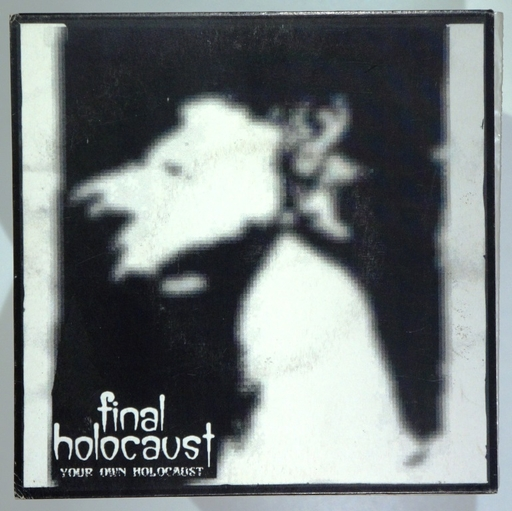 Fina Holocaust, your own holocaust -7""