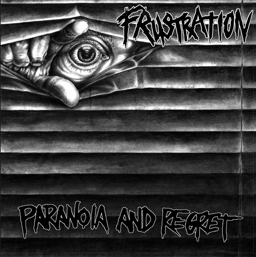Frustration, paranoia and regret - LP