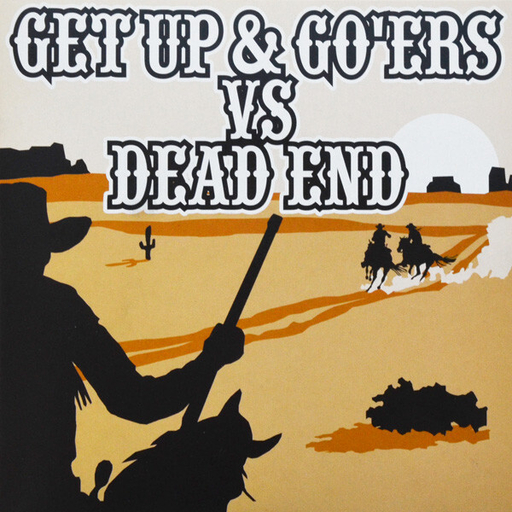 Get up & goers / Dead end, split 7""