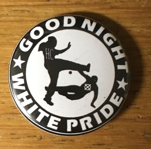 "Good night White pride - 1"" pin"