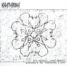 Khatarina ‎– Älä Epäröi, Vaan Äpäröi (Don't Hesitate, Be A Bastard) 12""