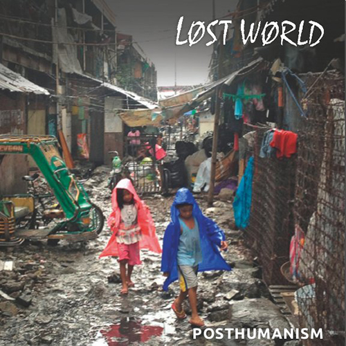 Lost World, Posthumanism EP 7""