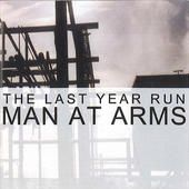Man at arms, the last year run - CD