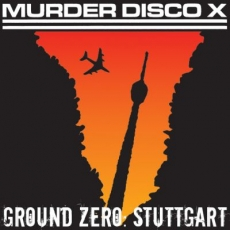 Murder Disco X, Ground Zero: Stuttgart - LP