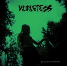 Murderess, The Last Thing You Will Ever See - LP