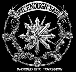 Not Enough Hate, knocked into tomorrow - CD
