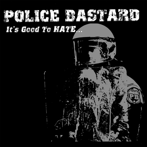 Police Bastard, it's good to hate.. - CD