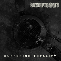 Prescriptiondeath, Suffering Totality - LP