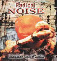 Radical Noise, make a wish - CD