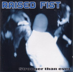 Raised Fist, Stronger than ever - CD