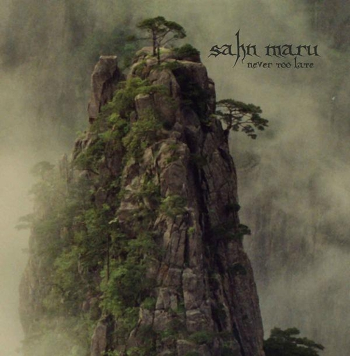 Sahn Maru, Never too late - LP