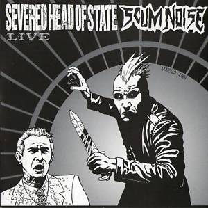 Severed Head of State / Scum Noise, split CD