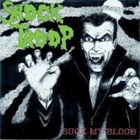 Shock Troop, suck my blood -7""