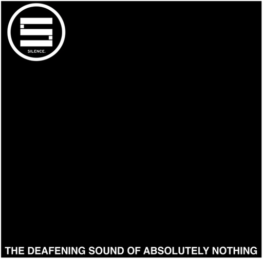 Silence, The Deafening Sound Of Absolutely Nothing - LP