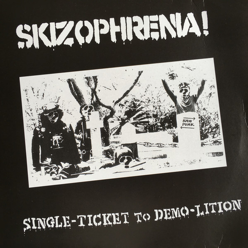 Skizophrenia, Single-ticket-to-demo-lition LP