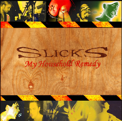 Slicks, My household remedy -7
