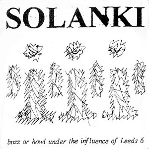 Solanki, buzz or howl under the influence of leeds 6 -10""