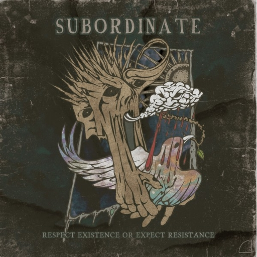 Subordinate, Respect Existence or Expect Resistance - LP