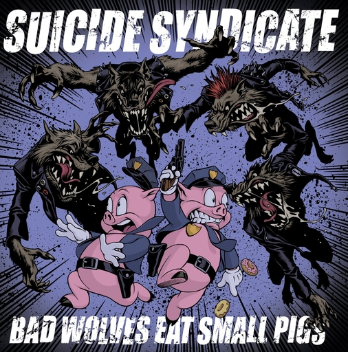 Suicide Syndicate, Bad wolves eat small pigs - LP