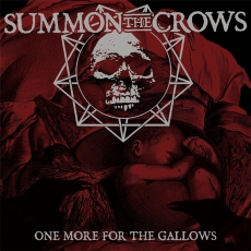 Summon the Crows, One More For The Gallows - LP