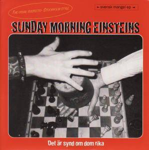 Sunday Morning Einsteins, Det är synd om de rika - 7""