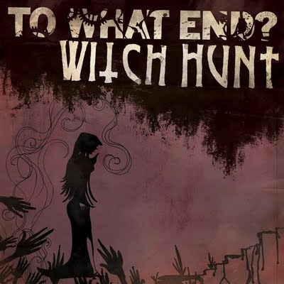 To What End / Witch Hunt, split 7""