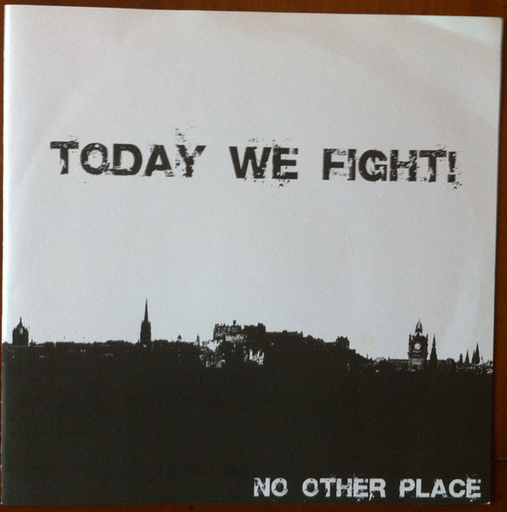 Today We Fight!, No Other Place -7""