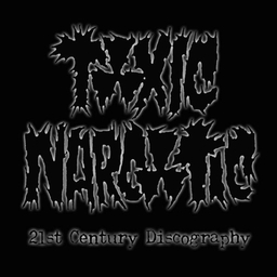 Toxic Narcotic, 21st Century Discography - CD