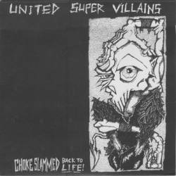United Super Villains, choke slammed back to life! - LP
