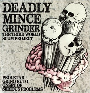 V/A Deadly Mince Grinder, the third world scum project, comp CD