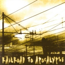 V/A Railroad to Apocalypse, comp CD